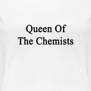 queen_of_the_chemists Women's T-Shirts - Women's Premium T-Shirt