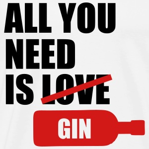 All you need is gin T-Shirts - Men's Premium T-Shirt