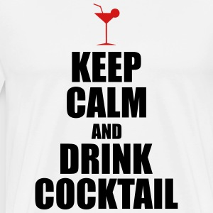 Keep Calm And Drink Cocktail T-Shirts - Men's Premium T-Shirt