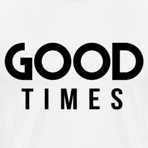 Good Times T-Shirts - Men's Premium T-Shirt