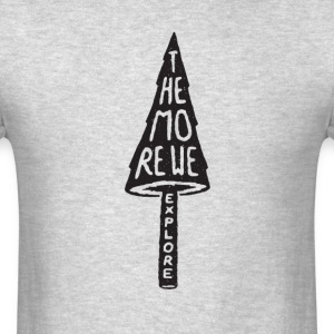The more we explore tree T-Shirts - Men's T-Shirt