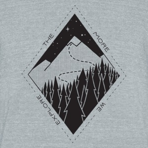 The More We Explore T-Shirts - Unisex Tri-Blend T-Shirt by American Apparel