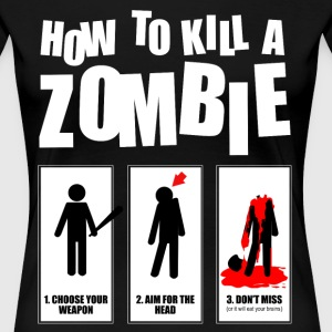 how to kill a zombie Women's T-Shirts - Women's Premium T-Shirt