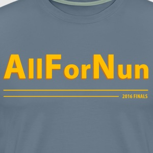 Cavs vs Golden State All For Nun T-Shirt - Men's Premium T-Shirt