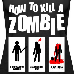 how to kill a zombie Tanks - Women's Premium Tank Top
