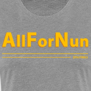 Cavs vs Golden State All For Nun T-Shirt - Women's Premium T-Shirt