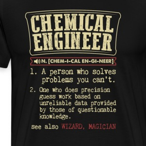Chemical Engineer Funny Dictionary Term T-Shirt - Men's Premium T-Shirt