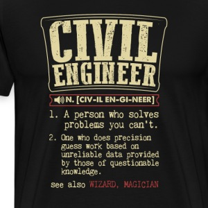 Civil Engineer Funny Dictionary Term Men's Badass  T-Shirts - Men's Premium T-Shirt