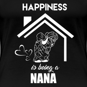 Happiness Is Being Nana - Women's Premium T-Shirt