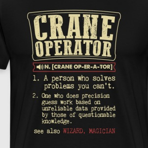 Crane Operator Funny Dictionary Term Men's Badass  T-Shirts - Men's Premium T-Shirt