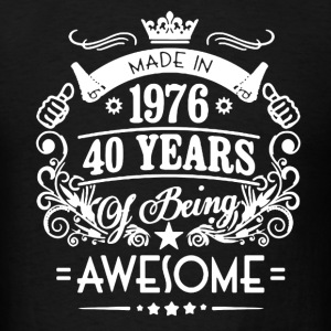 Made In 1976 Shirt - Men's T-Shirt