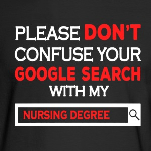 Nursing Degree Shirt - Men's Long Sleeve T-Shirt