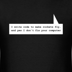 I write code to make rockets fly - white design - Men's T-Shirt