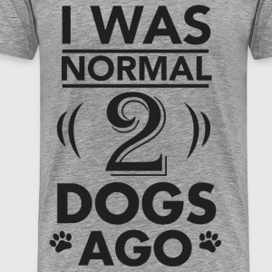 I was normal  2 dogs ago - Men's Premium T-Shirt