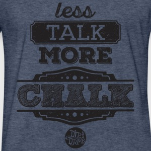Less Talk, More Chalk - Fitted Cotton/Poly T-Shirt - Fitted Cotton/Poly T-Shirt by Next Level