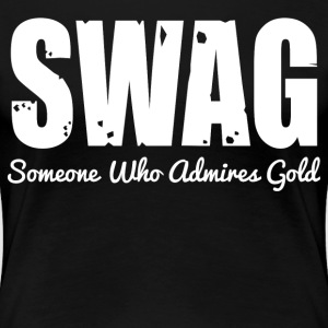 SWAG- SOMEONE WHO ADMIRES GOLD - Women's Premium T-Shirt