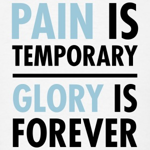Pain Is Temporary - Glory Is Forever T-Shirts - Men's T-Shirt