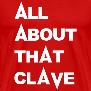 All About That Clave T-Shirts - Men's Premium T-Shirt