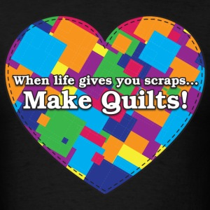 When Life Gives You Scraps... Make Quilts! (Color) T-Shirts - Men's T-Shirt