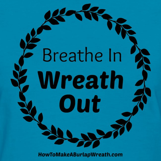Breathe In Wreath Out Classic - Turquoise