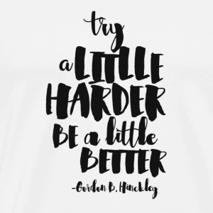 try a little harder  - Men's Premium T-Shirt