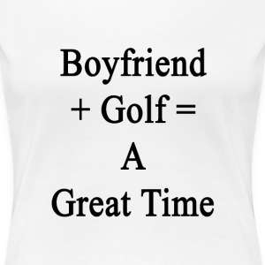 boyfriend_plus_golf_equals_a_great_time Women's T-Shirts - Women's Premium T-Shirt