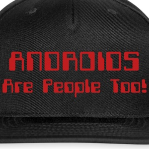 ANDROIDS Are People Too! Sportswear - Snap-back Baseball Cap