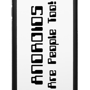 ANDROIDS Are People Too! Phone & Tablet Cases - iPhone 6/6s Rubber Case