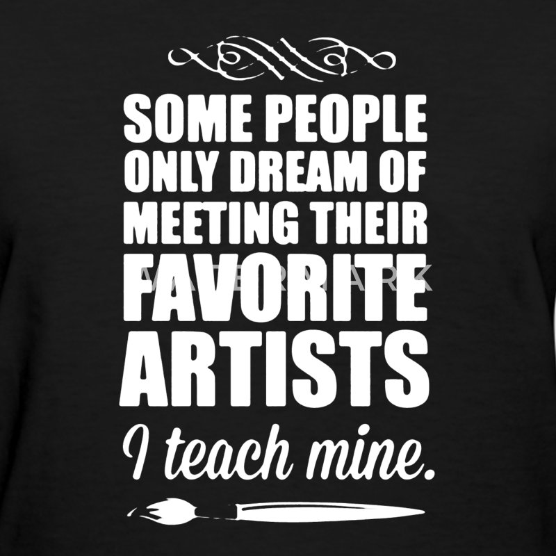 Art Teacher Shirt - Women's T-Shirt