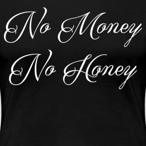 MONEY AND HONEY - Women's Premium T-Shirt
