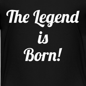 The Legend is Born! Kids' Shirts - Kids' Premium T-Shirt