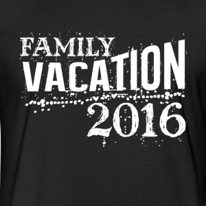 Family vacation 2016 best summer funny t-shirt - Fitted Cotton/Poly T-Shirt by Next Level