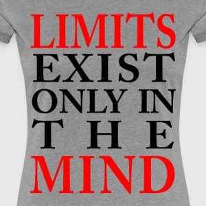 LIMITS EXIST ONLY IN THE MIND - Women's Premium T-Shirt