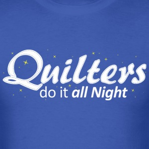 Quilters do it all night (Color) T-Shirts - Men's T-Shirt