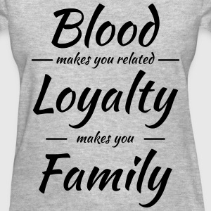 Blood makes you related Women's T-Shirts - Women's T-Shirt