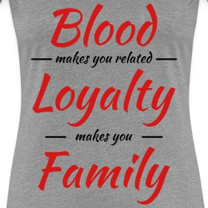 Blood makes you related Women's T-Shirts - Women's Premium T-Shirt