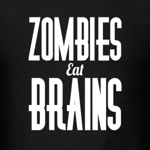 Zombies eat brains scary funny t-shirt - Men's T-Shirt