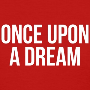 Once upon a dream Women's T-Shirts - Women's T-Shirt