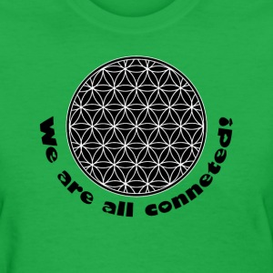 Flower of Life- We are all connected!  Women's T-Shirts - Women's T-Shirt