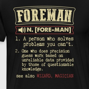 Foreman Funny Dictionary Term Men's Badass T-Shirt T-Shirts - Men's Premium T-Shirt