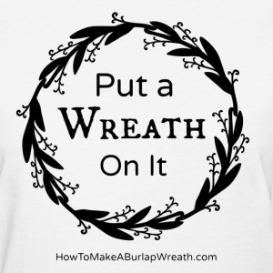 Put a Wreath On It Classic - White - Women's T-Shirt