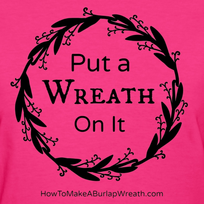 Put a Wreath On It Classic - Hot Pink