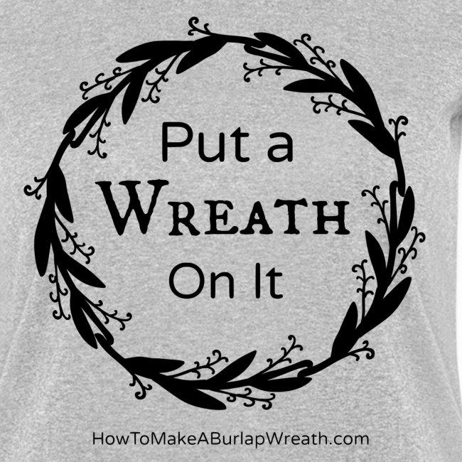 Put a Wreath On It Classic - Gray