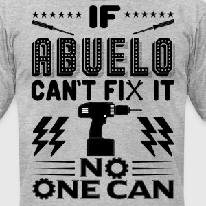 IF ABUELO CAN'T FIX IT! T-Shirts - Men's T-Shirt by American Apparel
