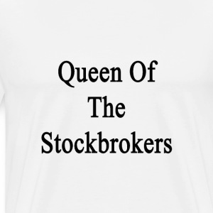 queen_of_the_stockbrokers T-Shirts - Men's Premium T-Shirt