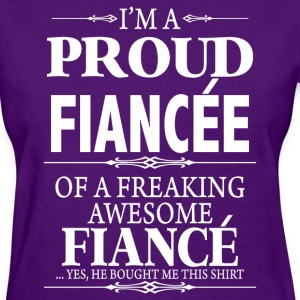 I'm A Proud Fiancee Of A Freaking Awesome Fiance  - Women's T-Shirt