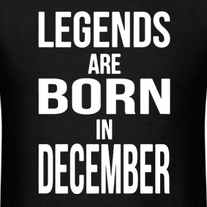 Born in December Shirt - Men's T-Shirt