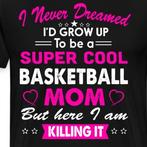 Basketball Mom Funny T-Shirt T-Shirts - Men's Premium T-Shirt