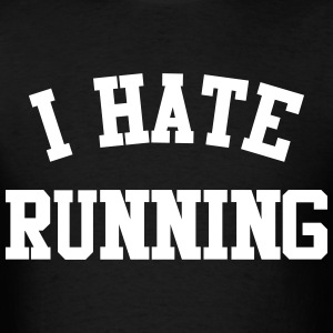 I hate running shirt - funny - Men's T-Shirt