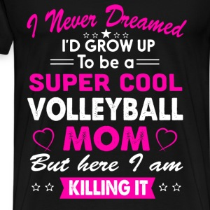 Volleyball Mom Funny T-Shirt T-Shirts - Men's Premium T-Shirt